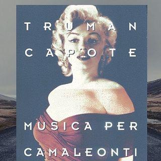 """I racconti del trasformista: """"Musica per Camaleonti"""" di Truman Capote"""