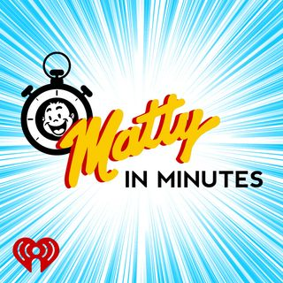 Matty in Minutes w/ Justin & Lisa!