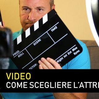 ATTREZZATURA VIDEO : come scegliere cellulare fotocamera e accessori giusti