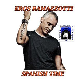 """MUSIC by NIGHT"" EROS RAMAZZOTTI SPANISH TIME by ELVIS DJ"