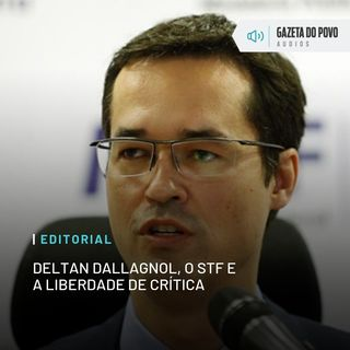 Editorial: Deltan Dallagnol, o STF e a liberdade de crítica