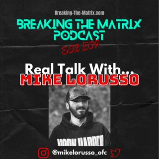 BTM PODCAST S02E09: REAL TALK WITH... MIKE LORUSSO