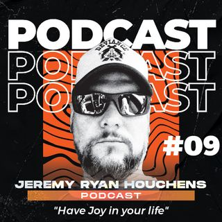 Have Joy in your life - Ep.9