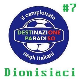 #7 - Dionisiaci