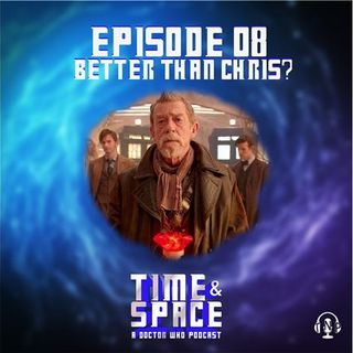 Episode 08 - Better Than Chris?