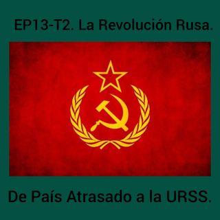 14- La Revolución Rusa. De País atrasado a la  URSS