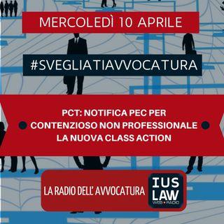 PCT: NOTIFICA PEC PER CONTENZIOSO NON PROFESSIONALE – LA NUOVA CLASS ACTION – #SvegliatiAvvocatura