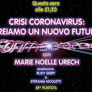 Forme d'Onda - Marie Noelle Urech - Crisi Coronavirus: Creiamo Un Nuovo Futuro - 25^ puntata (23/04/2020)