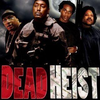 7.5: Dead Heist Interview (w/ Bo Webb)