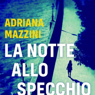 """Adriana Mazzini """"La notte allo specchio"""""""