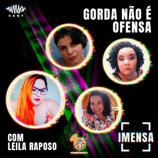 T2EP2 Gorda Não É Ofensa com Leila Raposo #OPodcastÉDelas2021
