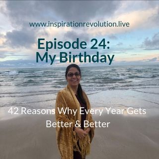 Episode 24 - It's My Birthday! 42 Lessons Learned