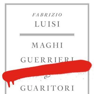 """Fabrizio Luisi """"Maghi Guerrieri & Guaritori"""""""