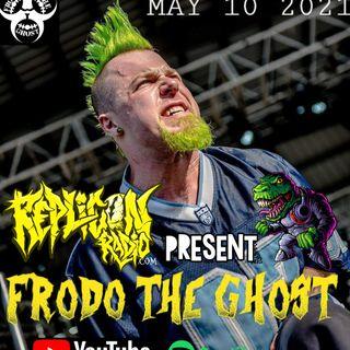 FRODO The GHOST  5/10/21 REPLICON RADIO