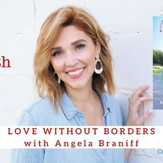 1944 My Strength Is My Story with Angela Braniff, Love Without Borders