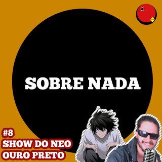 SN EP.8 - DEATH NOTE, Capital Inicial e Rodrigo Santoro
