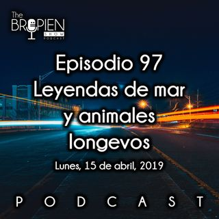 097 - Bropien - Leyendas de mar y animales longevos