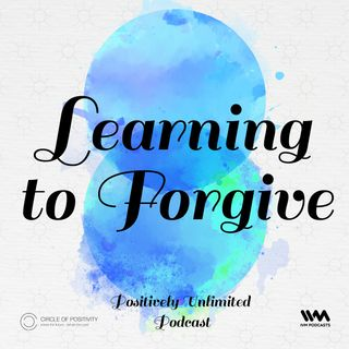 Ep. 90: Learning to Forgive