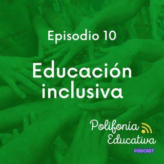 Educación Inclusiva - Episodio 10