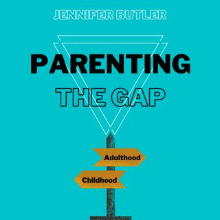 Intro: Parenting The Gap