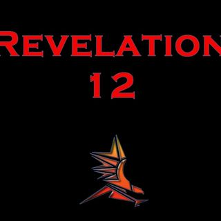 Understanding Revelation 12 will blow your mind!