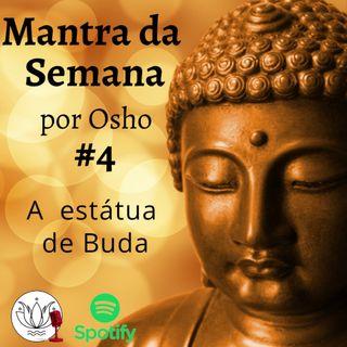 Mantra #4: A Estátua de Buda - Um mapa do interior