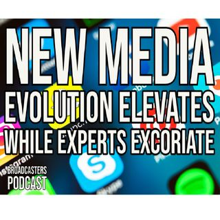 New Media Evolution Elevates While Experts Excoriate BP061121-178