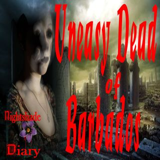 The Uneasy Dead of Barbados & Other Tales | Podcast