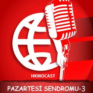 HKMOCAST Pazartesi Sendromu - 3