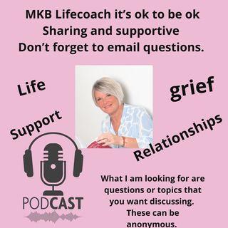 EPISODE 8- MKB Life Coach - It's Ok to be Ok