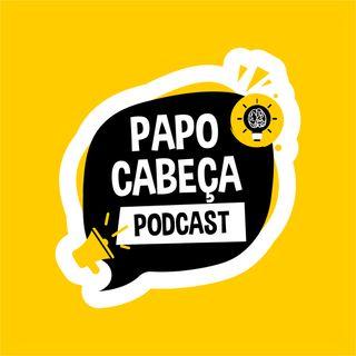 Papo Cabeça - Aquele Sobre Fobia Social #31