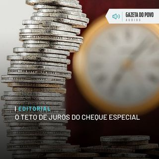 Editorial: O teto de juros do cheque especial