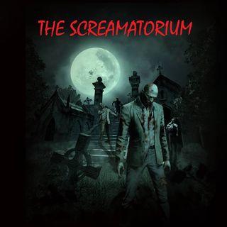 THE SCREAMATORIUM - Episode 10 - 10/29/20
