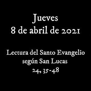 Escucha el Santo Evangelio para el jueves 8 de abril de 2021