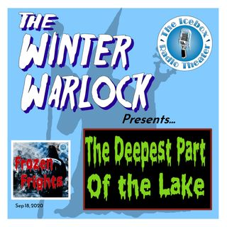 "Frozen Frights - Winter Warlock: ""The Deepest Part of the Lake"""