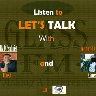 Lets Talk - With Kelly D Psalmist On GLASS FM