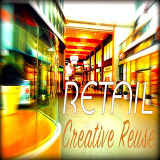 Creative Adaptive Reuse for Retail