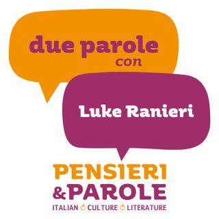 62_Due parole con Luke Ranieri