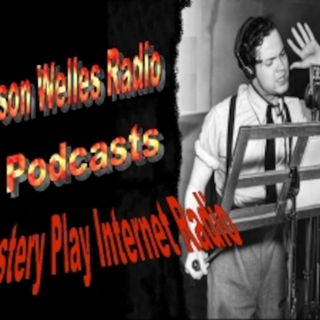 Orson Welles Radio Episode 154 Replay