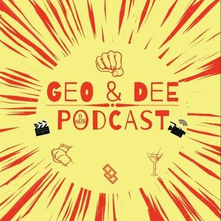 Geo and Dee Podcast