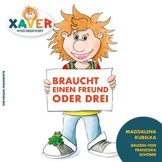Xaver braucht einen Freund oder drei