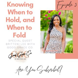 3 - Knowing When to Hold, and When to Fold
