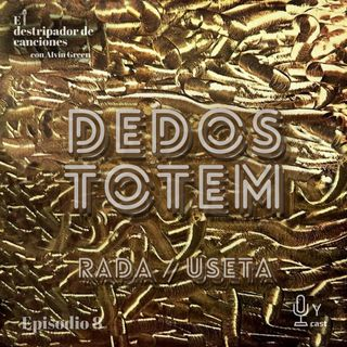 8: Dedos - Totem / Ruben Rada & Eduardo Useta