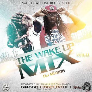 #SmashCashRadio Presents Wake Up Mixx