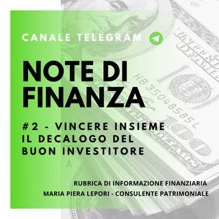 Note di Finanza | #2 Vincere insieme - Il decalogo del buon investitore