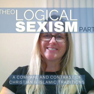 Theological Sexism Compare & Contrast | HEADSHIP + MARRIAGE AUTHORITY Christian & Islamic Traditions