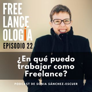 ¿En qué puedo trabajar como Freelance? S2E22