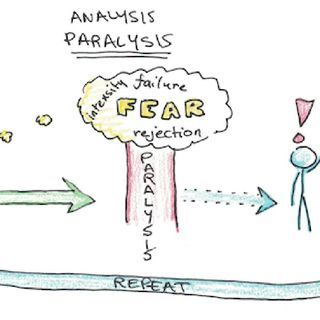 How to Overcome the Paralysis of Analysis