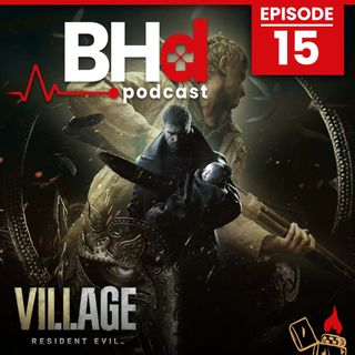 Episode #15: Resident Evil Village Discussion and Thoughts