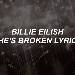 shes-broken-billie-eilish-lyrics